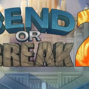 Bend or Break 2