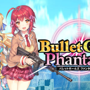 Bullet Girls Phantasia