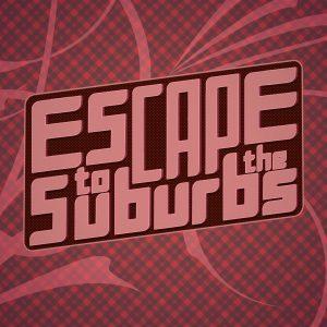 Escape to the Suburbs