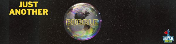 Just Another Bubble