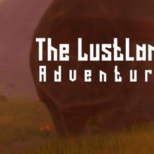The Lustland Adventure