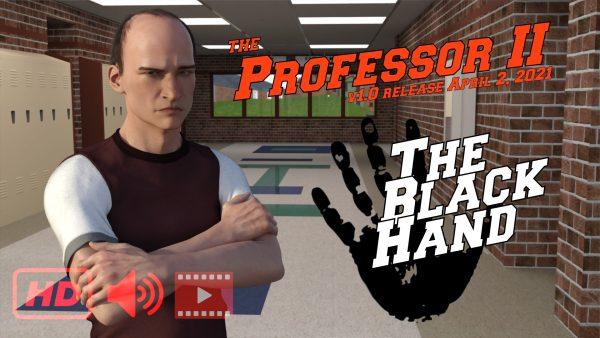 The Professor Chapter II - The Black Hand